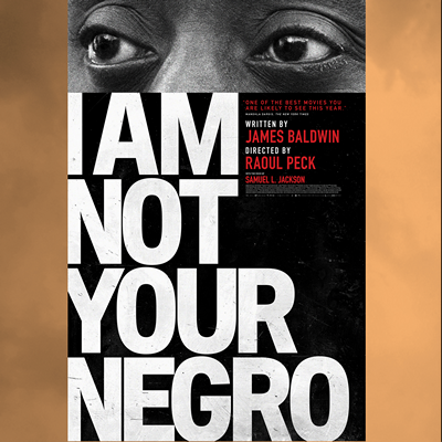 """Movie Poster for film """"I Am Not Your Negro"""""""