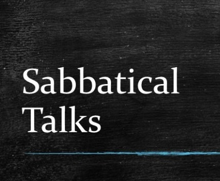 Sabbatical Talks (Fall 2018)