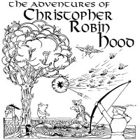 The Adventures of Christopher Robin Hood Poster