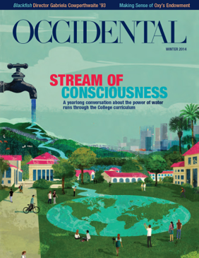 An illustration of a spigot pouring water onto Oxy's campus and pooling into a globe. Cover story: Stream of Consciousness