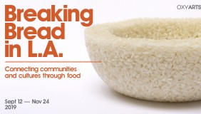 """Breaking Bread in L.A."" at Oxy Arts"