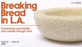 """Breaking Bread in L.A."" at Oxy Arts"